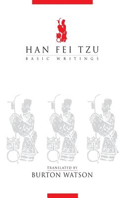 Han Fei Tzu Basic Writings By Watson