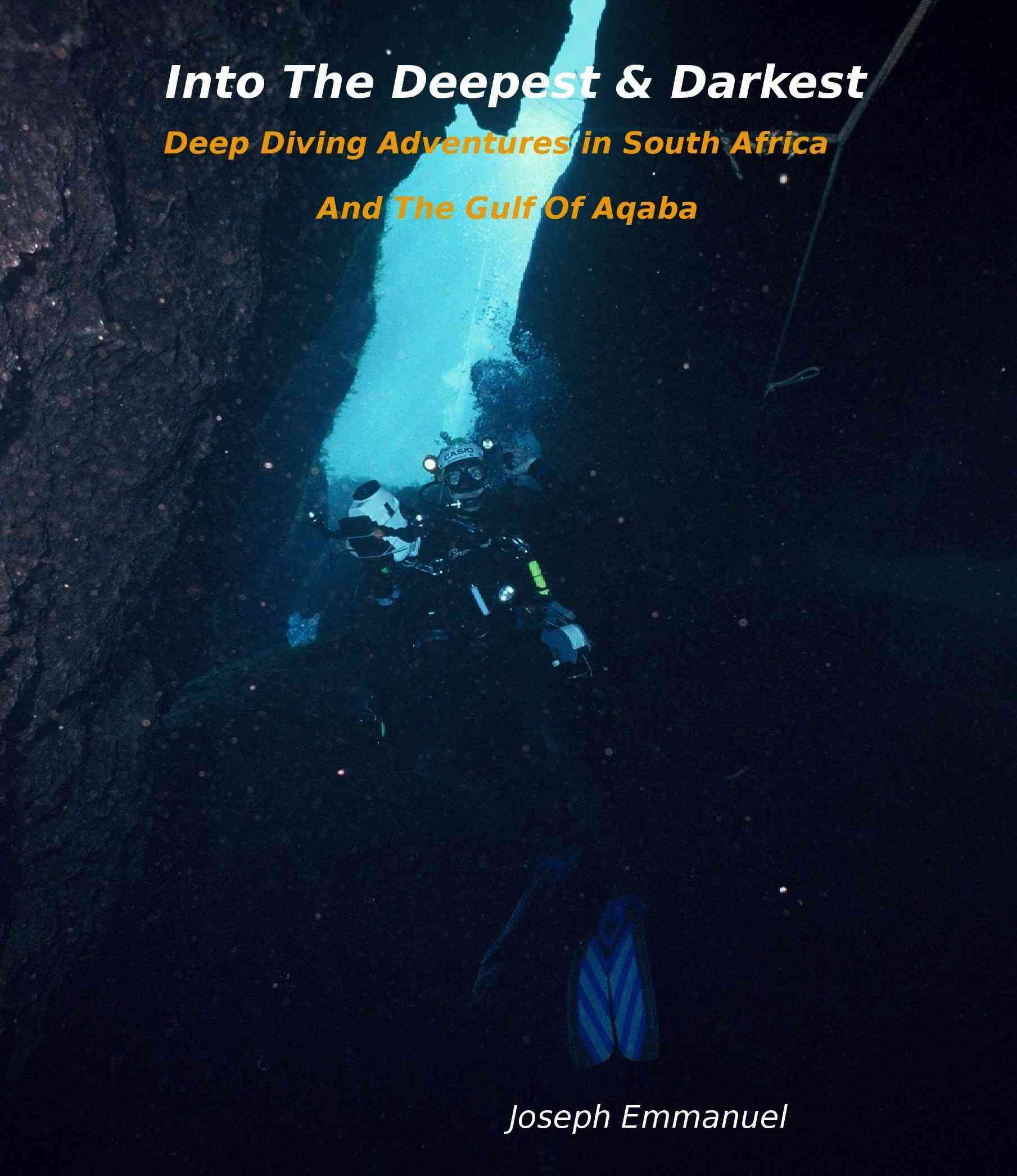 Into the Deepest and Darkest: Deep Diving Adventures in South Africa and the Gulf of Aqaba
